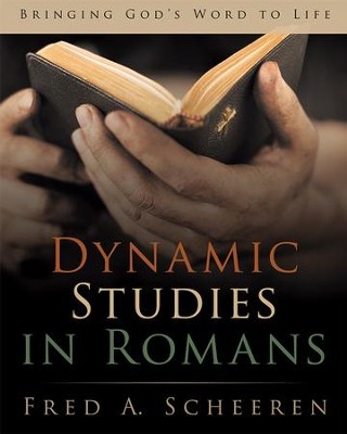 Dynamic Studies in Romans: Bringing Gods Word to Life - eBook  -     By: Fred Scheeren