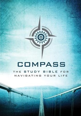 Compass: The Study Bible for Navigating Your Life, Hardcover  -