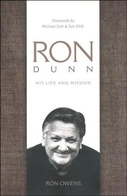 Ron Dunn: His Life and Mission  -     By: Ron Owens