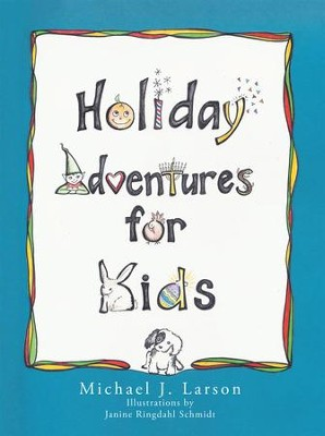 Holiday Adventures for Kids - eBook  -     By: Michael Larson