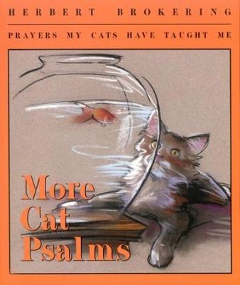 More Cat Psalms: Prayers My Cats Have Taught Me  -     By: Herbert Brokering