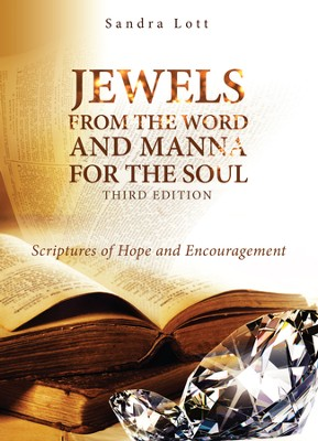 Jewels from the Word and Manna for the Soul, Third Edition: Scriptures of Hope and Encouragement - eBook  -     By: Sandra Lott