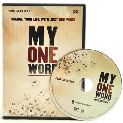 My One Word: Change Your Life with Just One Word, 4-Session DVD Group Study    -     By: Michael W. Ashcraft