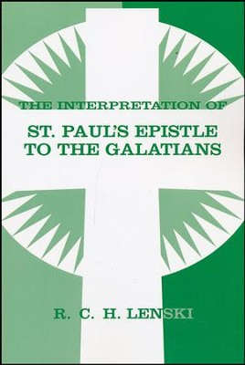 Interpretation of St. Paul's Epistle to the Galatians  -     By: R.C.H. Lenski
