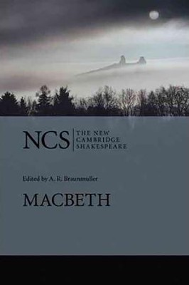 The New Cambridge Shakespeare: Macbeth, 2nd Edition  -     Edited By: A.R. Braunmuller     By: William Shakespeare