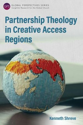 Partnership Theology in Creative Access Regions  -     By: Kenneth Shreve