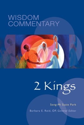 2 Kings: Wisdom Commentary   -     By: Song-Mi Suzie Park