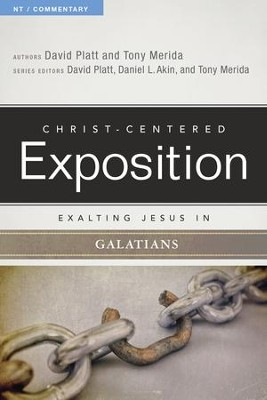 Exalting Jesus in Galatians - eBook  -     By: David Platt, Tony Merida
