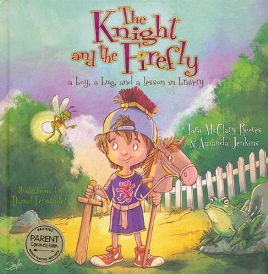 The Knight and the Firefly: A Boy, a Bug, and a Lesson in Bravery  -     By: Tara McClary Reeves, Amanda Jenkins