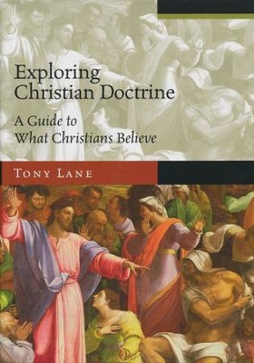 Exploring Christian Doctrine: A Guide to What Christians Believe - eBook  -     By: Tony Lane
