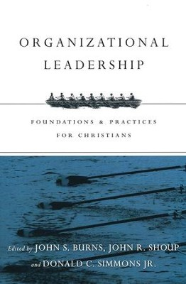 Organizational leadership foundations and practices for organizational leadership foundations and practices for christians ebook edited by jack burns fandeluxe Images