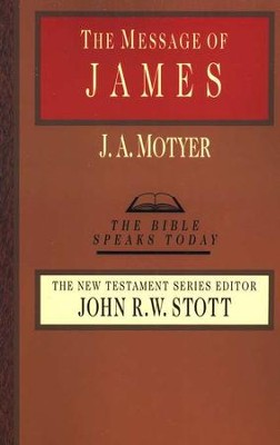 The Message of James - eBook  -     Edited By: John Stott     By: J.A. Motyer