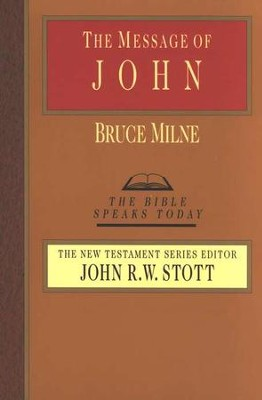 The Message of John - eBook  -     Edited By: John Stott     By: Bruce Milne