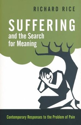 Suffering and the Search for Meaning: Contemporary Responses to the Problem of Pain - eBook  -     By: Richard Rice