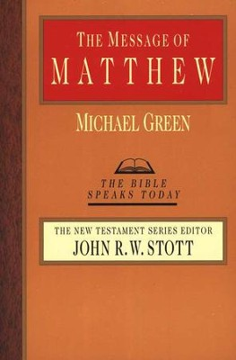 The Message of Matthew: The Kingdom of Heaven - eBook  -     Edited By: John Stott     By: Michael Green