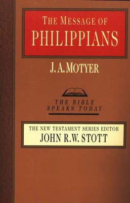 The Message of Philippians - eBook  -     Edited By: John Stott     By: J.A. Motyer