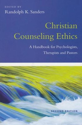 Christian Counseling Ethics: A Handbook for Psychologists, Therapists and Pastors / Revised - eBook  -     By: Randolph K. Sanders