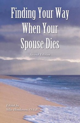 Finding Your Way When Your Spouse Dies - eBook  -     By: Silas Henderson