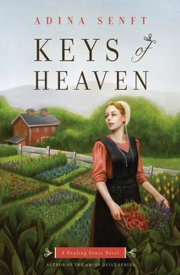 Keys of Heaven: A Healing Grace Novel - eBook  -     By: Adina Senft