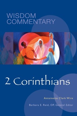 2 Corinthians: Wisdom Commentary   -     By: Antoinette Clark Wire