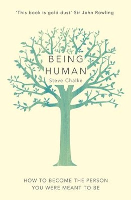Being Human: How to become the person you were meant to be / Digital original - eBook  -     By: Steve Chalke