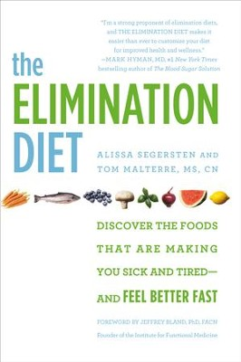 The Elimination Diet: Discover the Foods That Are Making You Sick and Tired-and Feel Better Fast - eBook  -     By: Tom Malterre, Alissa Segersten, Jeffrey Bland