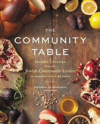The Community Table: Recipes and Stories from the Jewish Community Center in Manhattan and Beyond - eBook  -