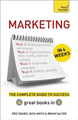 Marketing in 4 Weeks: The Complete Guide to Success: Teach Yourself / Digital original - eBook  -     By: Eric Smith, Nick Salter, Brian Davies