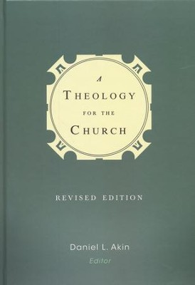 A Theology for the Church, Revised Edition  -     Edited By: Daniel L. Akin     By: Edited by Daniel L. Akin