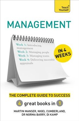 Management in 4 Weeks: The Complete Guide to Success: Teach Yourself / Digital original - eBook  -     By: Martin Cumberland, Nigel Barry, Norma Kamp