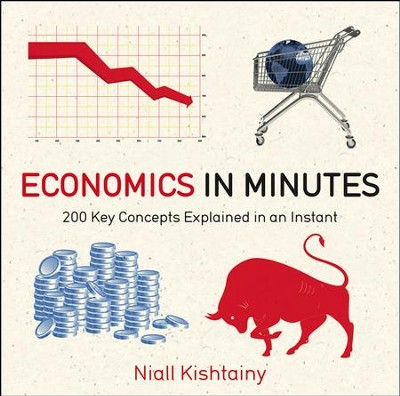 Economics in Minutes - eBook  -     By: Niall Kishtainy
