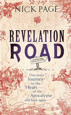 Revelation Road: One man's journey to the heart of apocalypse and back again / Digital original - eBook  -     By: Nick Page