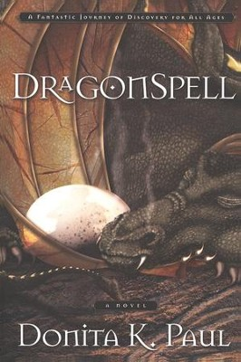 DragonSpell, DragonKeeper Chronicles Series #1   -     By: Donita K. Paul