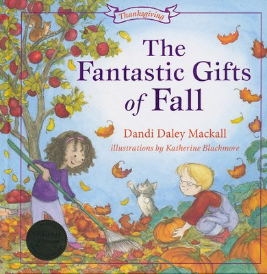 The Fantastic Gifts of Fall  -     By: Dandi Mackall, Katherine Blackmore