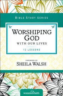 Worshiping God with Our Lives  -