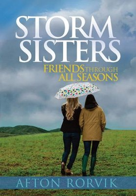 Storm Sisters: Friends Through All Seasons - eBook  -     By: Afton Rorvik