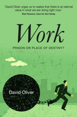 Work: Prison or Place of Destiny (Revised) - eBook  -     By: Oliver David