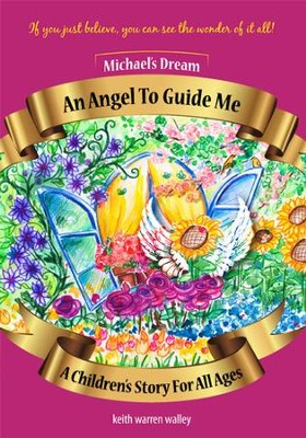 An Angel to Guide Me  -     By: Keith Walley