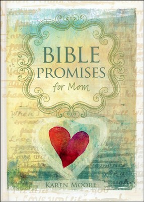 Bible Promises for Mom  -     By: Karen Moore