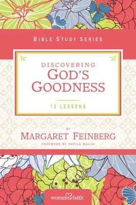 Discovering God's Goodness, Women of Faith Bible Study Series   -