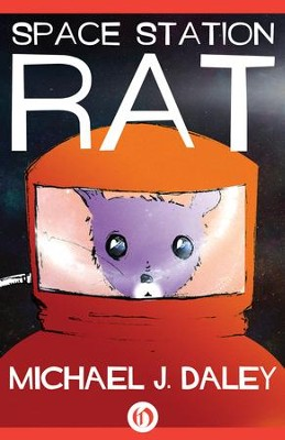 Space Station Rat - eBook  -     By: Michael J. Daley