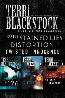 The Moonlighters Collection: Truth Stained Lies, Distortion, Twisted Innocence - eBook  -     By: Terri Blackstock