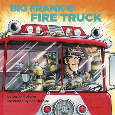 Big Frank's Fire Truck - eBook  -     By: Leslie McGuire     Illustrated By: Joe Mathieu