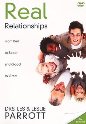 Real Relationships DVD: From Bad to Better and Good to Great  -     By: Dr. Les Parrott, Dr. Leslie Parrott