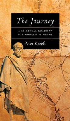 The Journey: A Spiritual Roadmap for Modern Pilgrims   -     By: Peter Kreeft