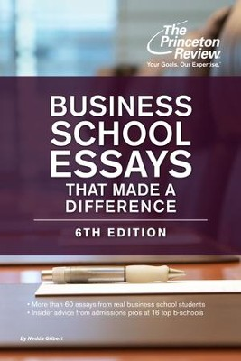 Business School Essays That Made a Difference, 6th Edition - eBook  -     By: Princeton Review