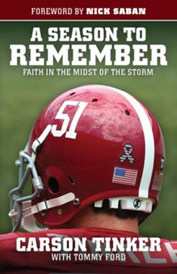 A Season to Remember: Faith in the Midst of the Storm  -     By: Carson Tinker, Tommy Ford