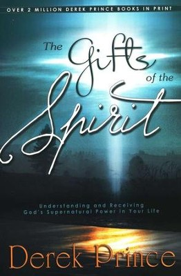 Gifts of the Spirit  -     By: Derek Prince