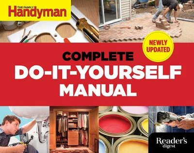 Complete Do-it-Yourself Manual Newly Updated - eBook  -     By: Family Handyman