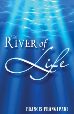 River Of Life - eBook  -     By: Francis Frangipane